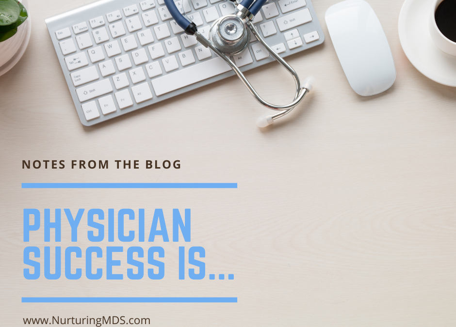Physician Success Is…